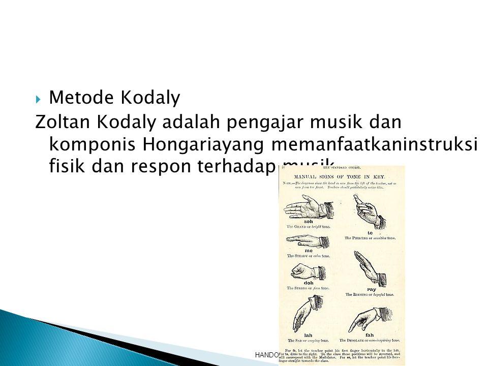  Metode Kodaly Zoltan Kodaly adalah pengajar musik dan komponis Hongariayang memanfaatkaninstruksi fisik dan respon terhadap musik DRS.CIPTO BUDY HAN