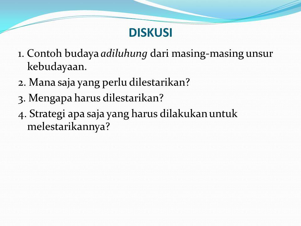 SUMBER Kamus Besar Bahasa Indonesia dalam http://pusatbahasa.kemdiknas.go.id/kbbi/index.php Koentjaraningrat.