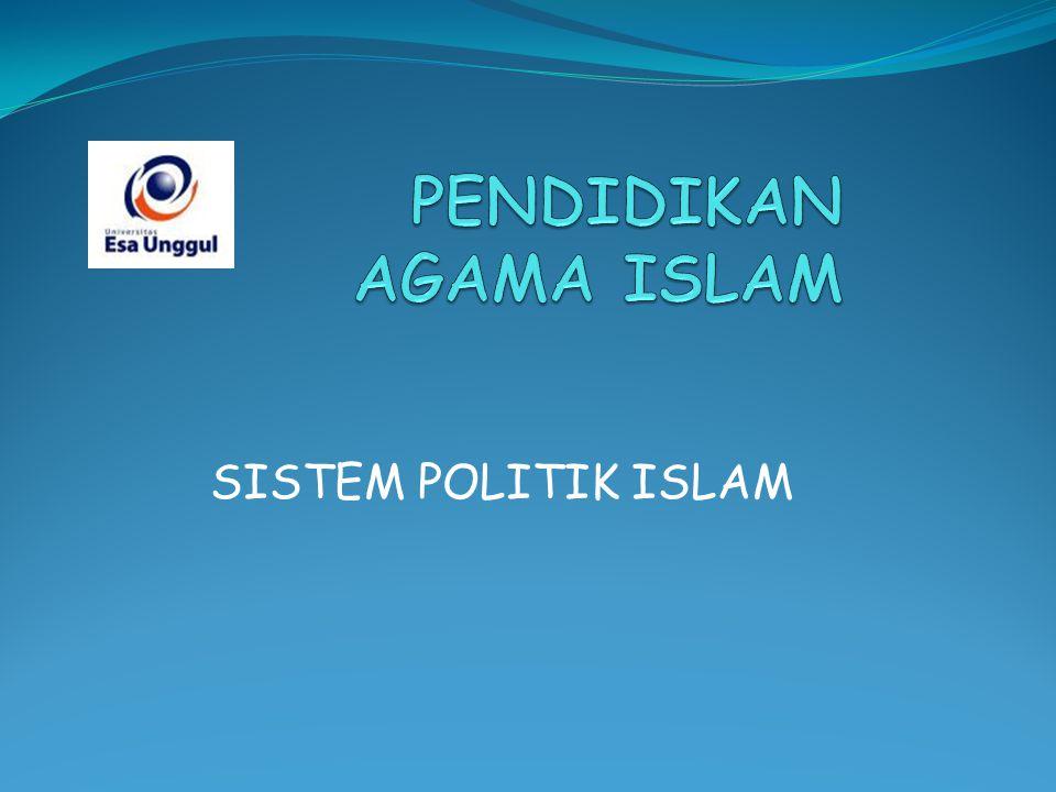 POLITIK LUAR NEGERI Menjaga kenetralan negara-negara lain (QS An Nisa 4:89-90), Larangan terhadap ekploitasi para imperialis (QS Al An'am 6:92), Memberikan perlindungan dan dukungan kepada orang-orang Islam yang hidup di negara lain (QS Al Anfal 8:72),