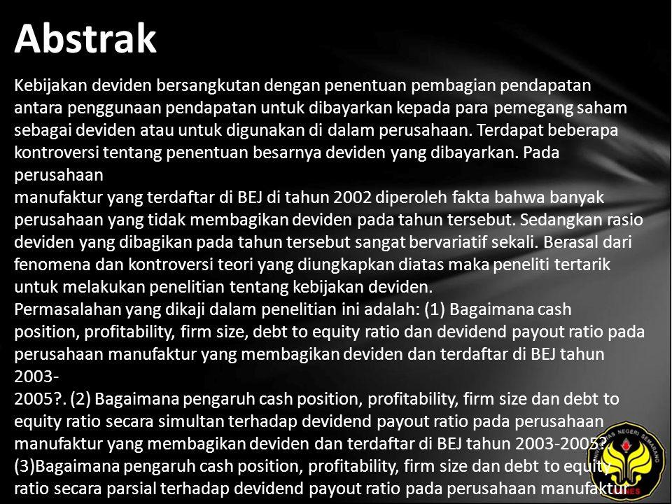 Abstrak Kebijakan deviden bersangkutan dengan penentuan pembagian pendapatan antara penggunaan pendapatan untuk dibayarkan kepada para pemegang saham sebagai deviden atau untuk digunakan di dalam perusahaan.