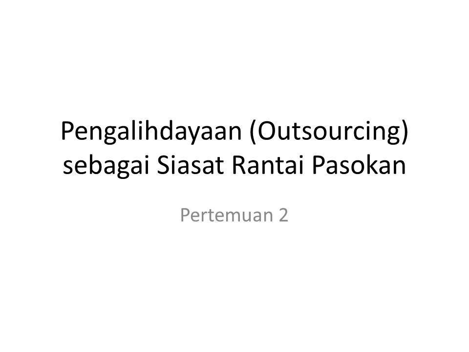 Pengalihdayaan Siasat manajemen yang kreatif.Diterapkan pada seluruh perusahaan di dunia.