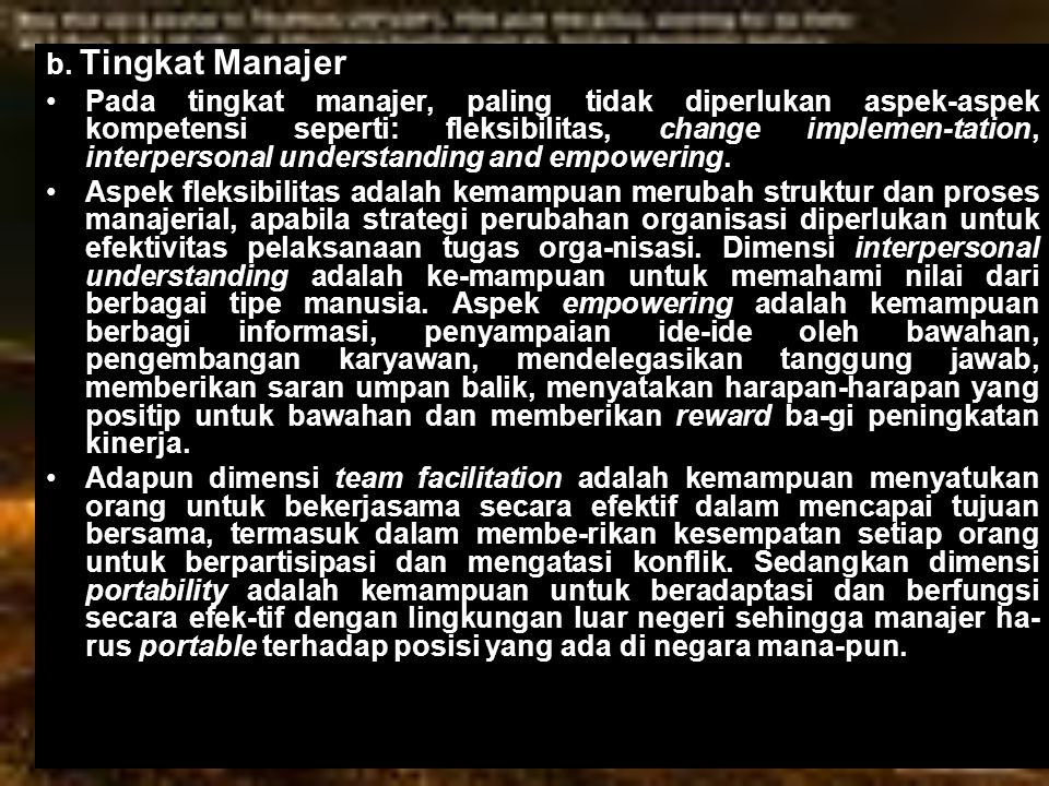 b. Tingkat Manajer Pada tingkat manajer, paling tidak diperlukan aspek-aspek kompetensi seperti: fleksibilitas, change implemen-tation, interpersonal