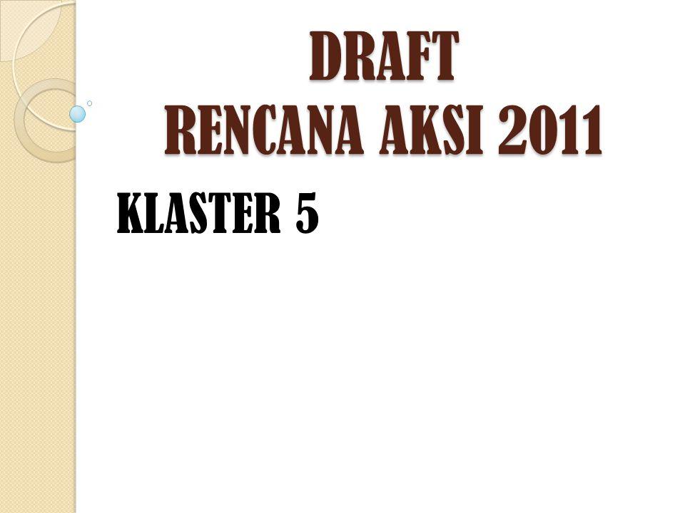 DRAFT RENCANA AKSI 2011 KLASTER 5