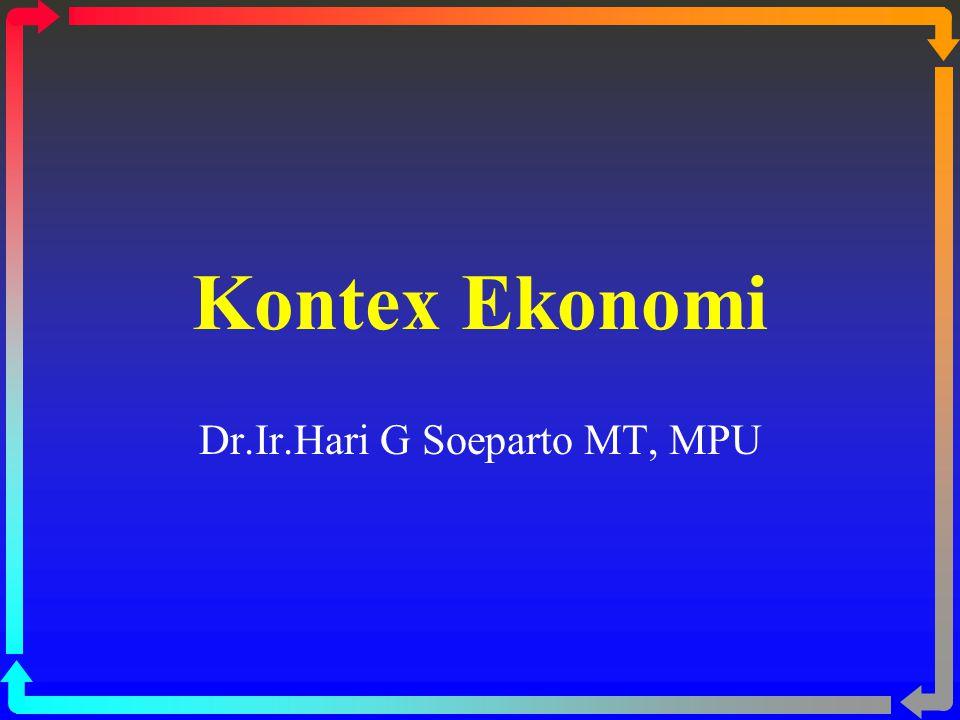 Kontex Ekonomi Dr.Ir.Hari G Soeparto MT, MPU