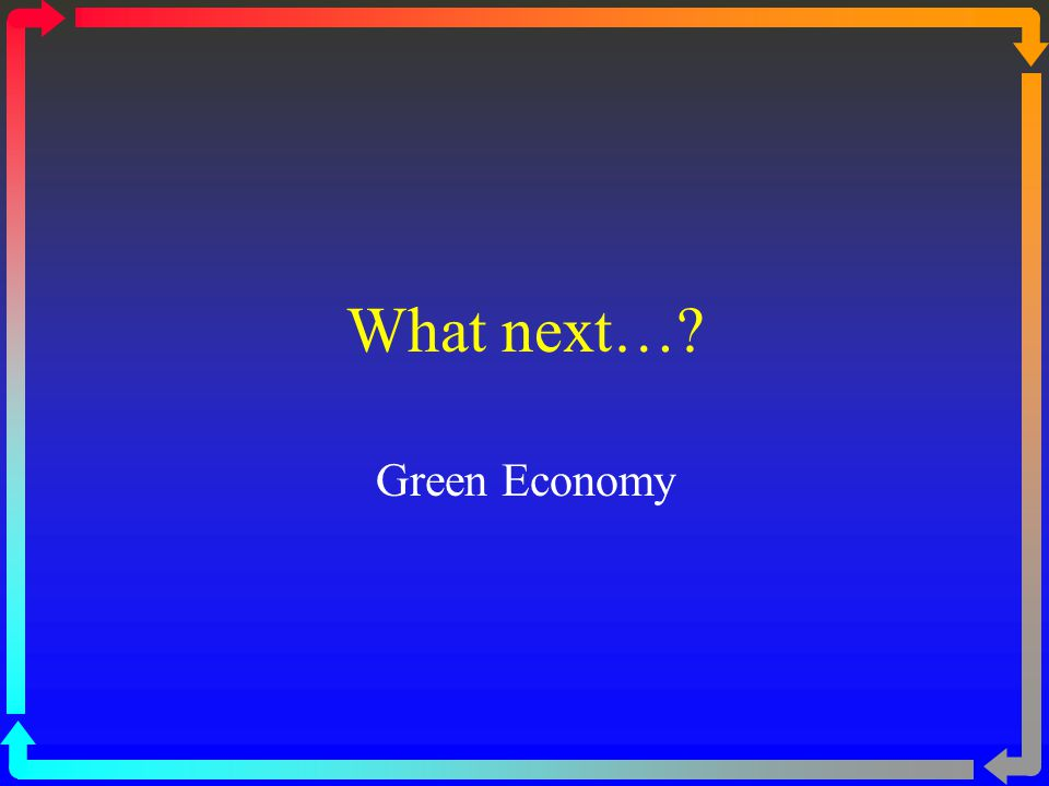 What next…? Green Economy