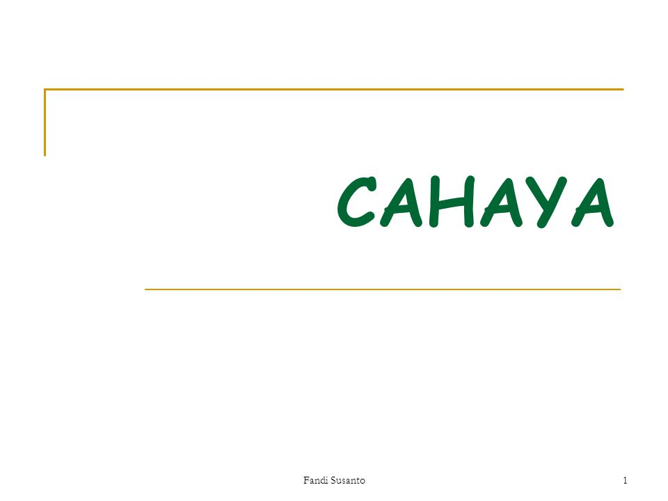 CAHAYA 1 Fandi Susanto