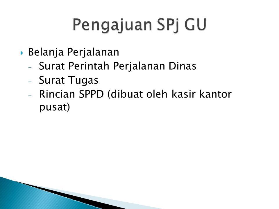  Belanja Perjalanan - Surat Perintah Perjalanan Dinas - Surat Tugas - Rincian SPPD (dibuat oleh kasir kantor pusat)