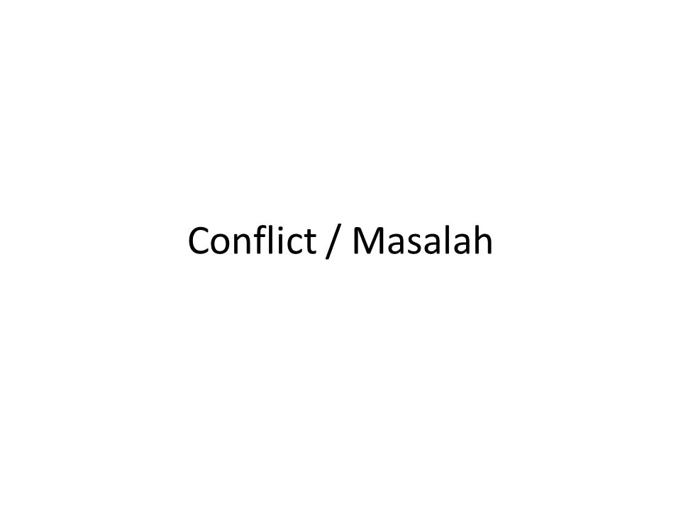 Conflict / Masalah