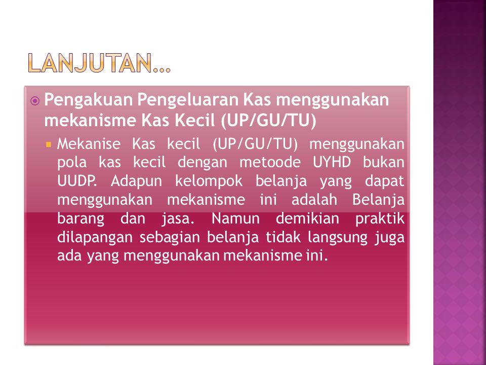 UP GU TU Kas Kecil LS Gaji LS Barang jasa/Pihak III LS Bantuan Kas Besar