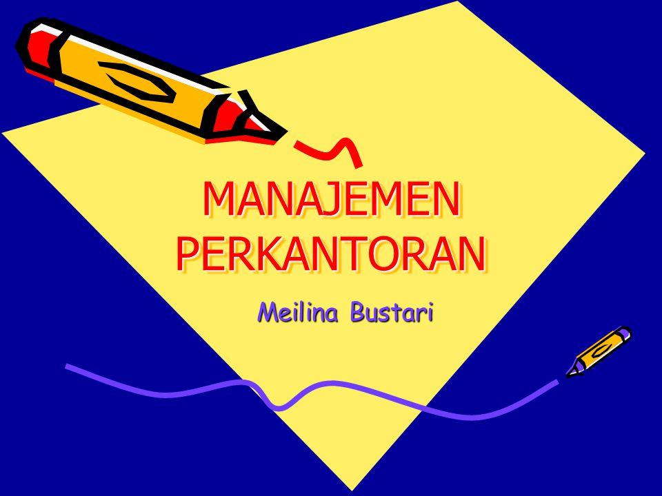 MANAJEMEN PERKANTORAN Meilina Bustari