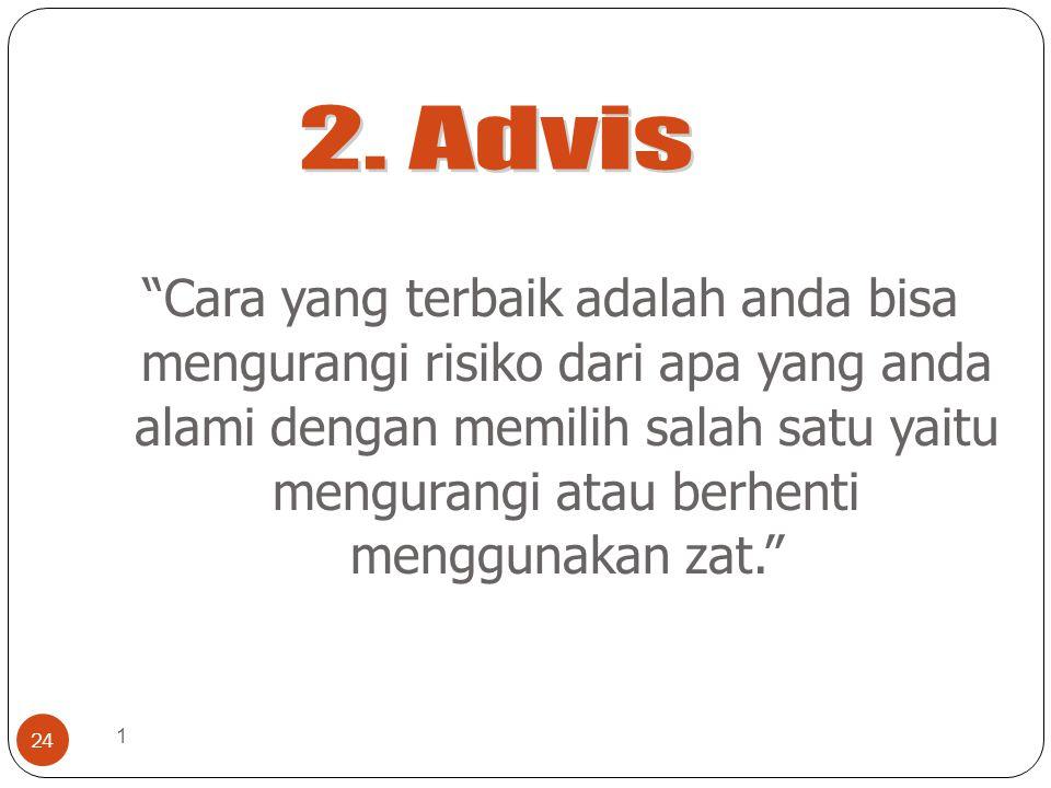 """1 24 """"Cara yang terbaik adalah anda bisa mengurangi risiko dari apa yang anda alami dengan memilih salah satu yaitu mengurangi atau berhenti menggunak"""