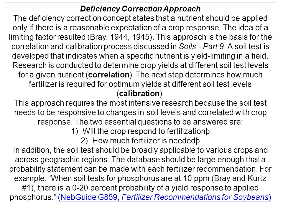 Deficiency Correction Approach The deficiency correction concept states that a nutrient should be applied only if there is a reasonable expectation of
