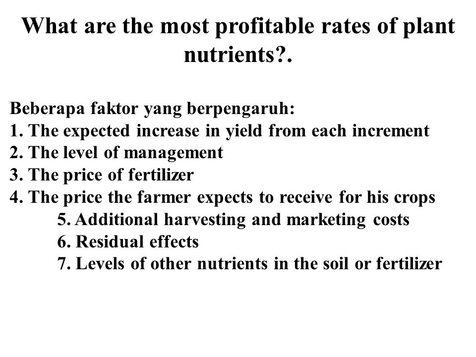 What are the most profitable rates of plant nutrients?.