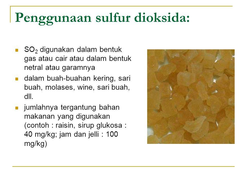 Penggunaan sulfur dioksida: SO 2 digunakan dalam bentuk gas atau cair atau dalam bentuk netral atau garamnya dalam buah-buahan kering, sari buah, mola