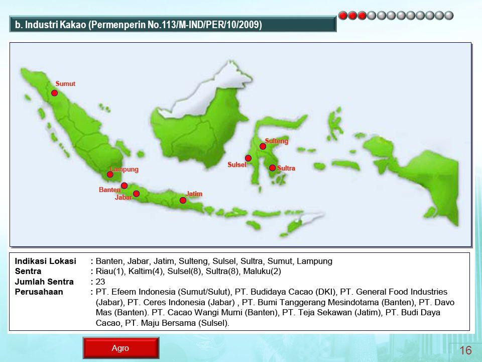 Agro b. Industri Kakao (Permenperin No.113/M-IND/PER/10/2009) 16