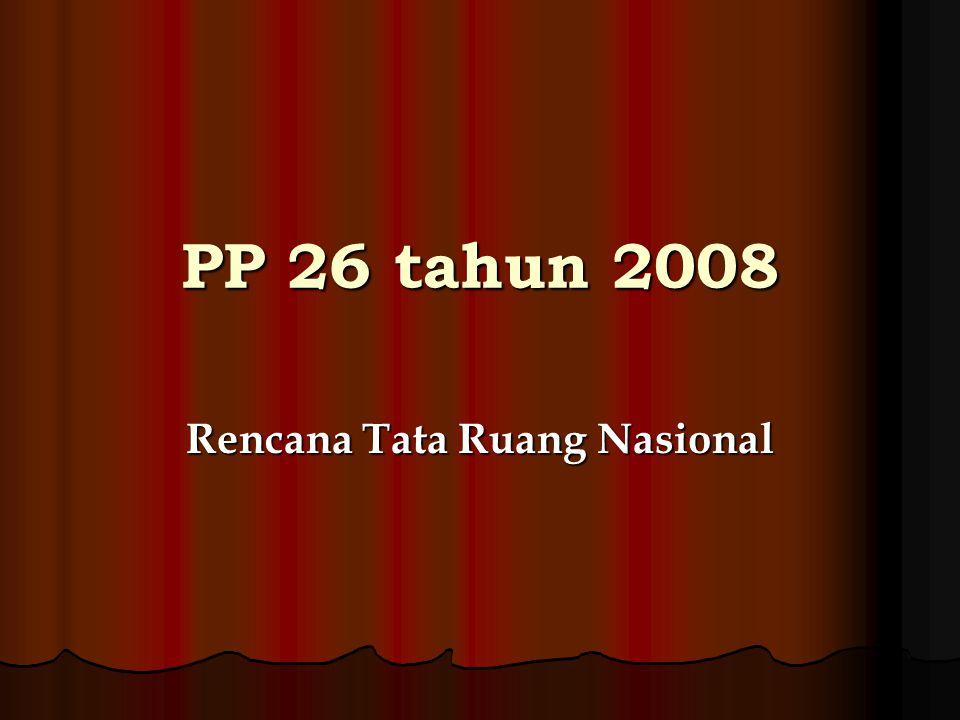 PP 26 tahun 2008 Rencana Tata Ruang Nasional