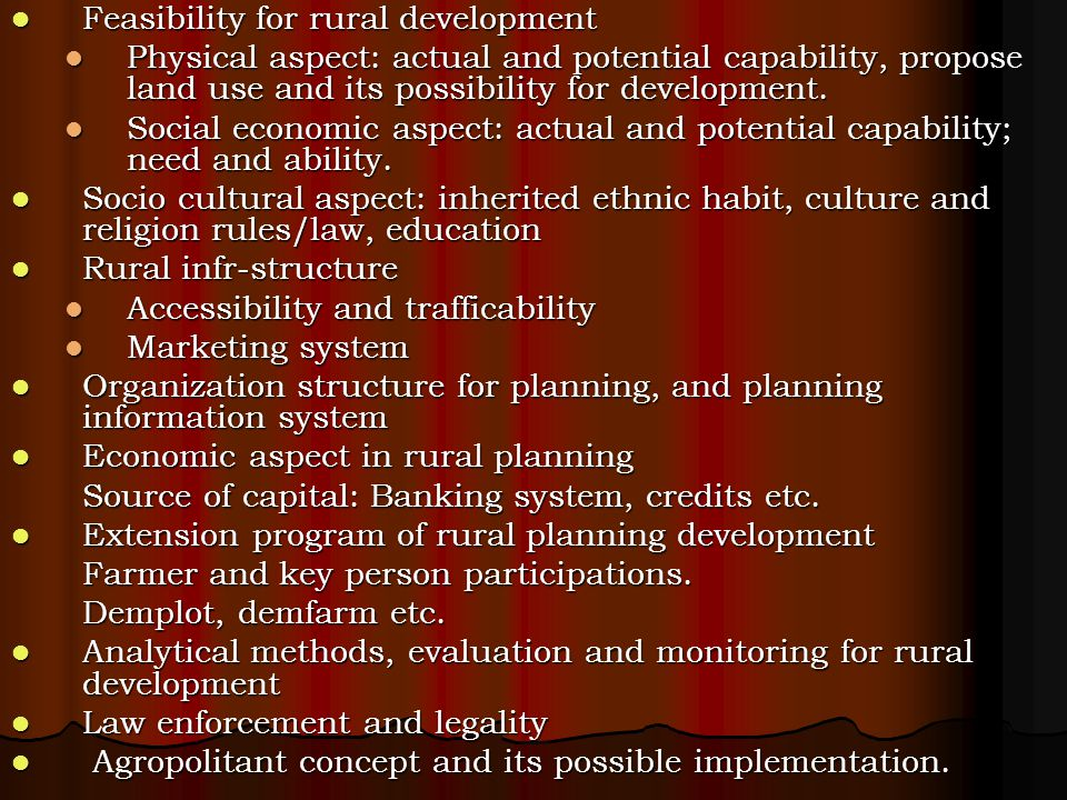 Feasibility for rural development Feasibility for rural development Physical aspect: actual and potential capability, propose land use and its possibi