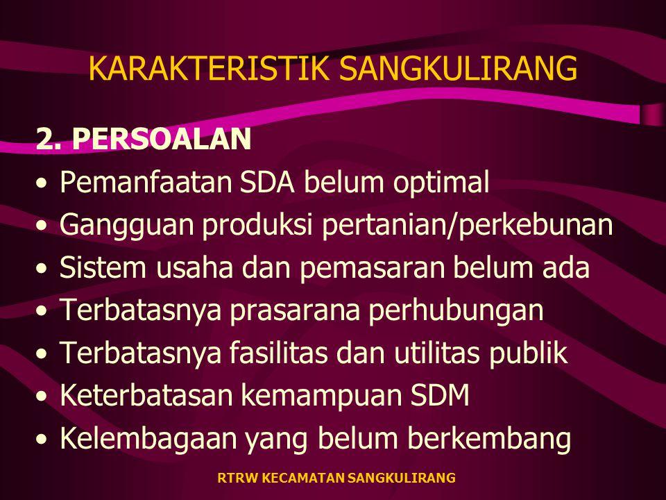 RTRW KECAMATAN SANGKULIRANG KARAKTERISTIK SANGKULIRANG 2.