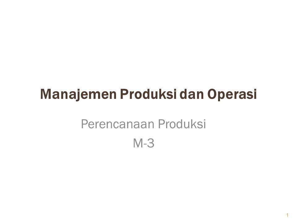 Manajemen Produksi dan Operasi Perencanaan Produksi M-3 1
