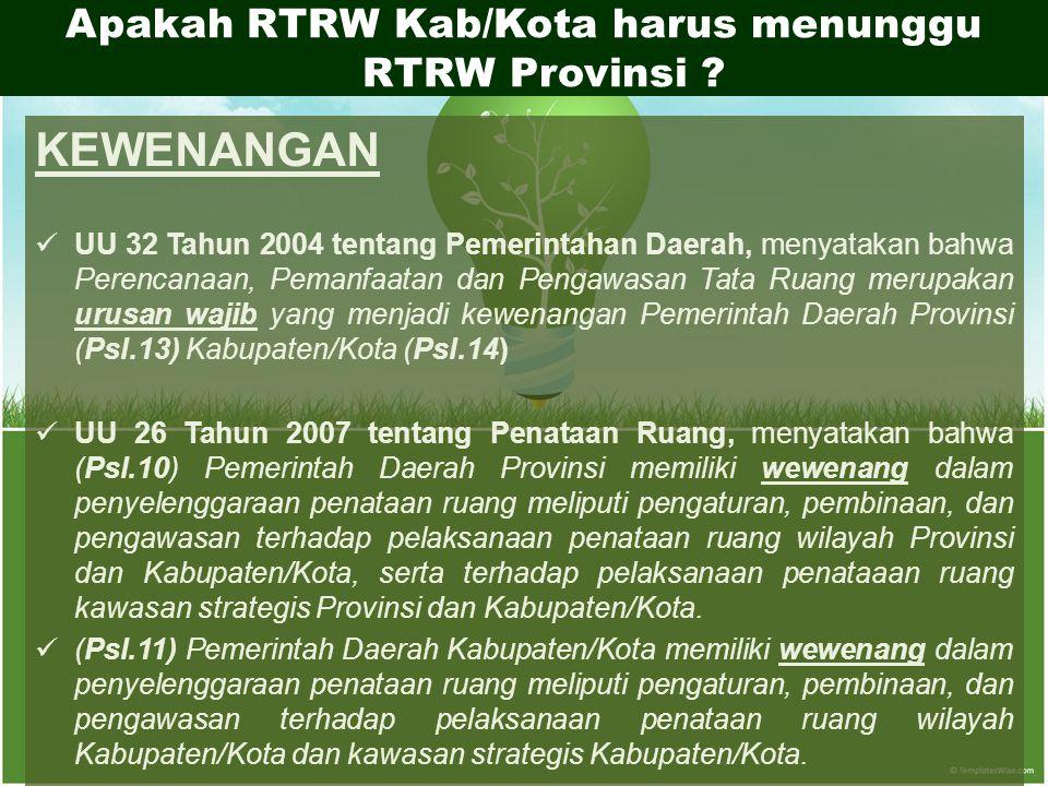 Apakah RTRW Kab/Kota harus menunggu RTRW Provinsi .
