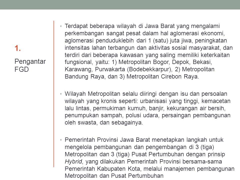 1. Terdapat beberapa wilayah di Jawa Barat yang mengalami perkembangan sangat pesat dalam hal aglomerasi ekonomi, aglomerasi penduduklebih dari 1 (sat