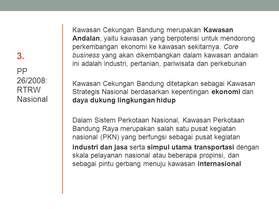 3. Kawasan Cekungan Bandung merupakan Kawasan Andalan, yaitu kawasan yang berpotensi untuk mendorong perkembangan ekonomi ke kawasan sekitarnya. Core