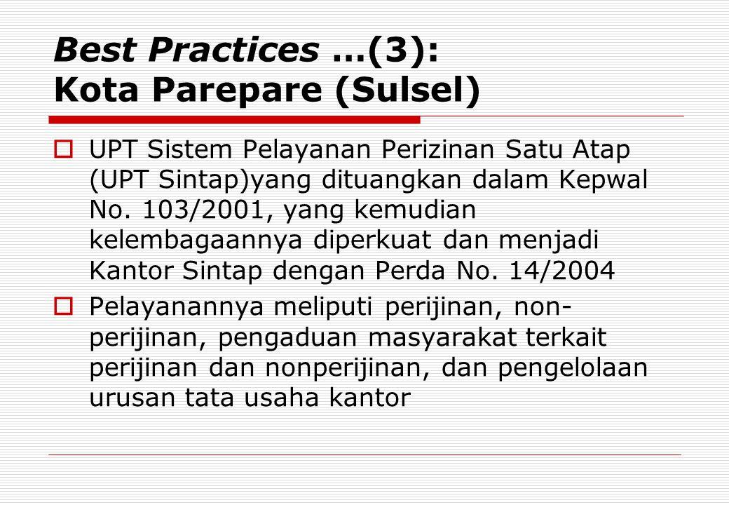 Best Practices …(3): Kota Parepare (Sulsel)  UPT Sistem Pelayanan Perizinan Satu Atap (UPT Sintap)yang dituangkan dalam Kepwal No. 103/2001, yang kem