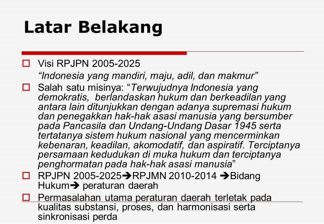 """Latar Belakang  Visi RPJPN 2005-2025 """"Indonesia yang mandiri, maju, adil, dan makmur""""  Salah satu misinya: """"Terwujudnya Indonesia yang demokratis, b"""