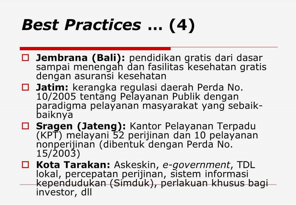 Best Practices … (4)  Jembrana (Bali): pendidikan gratis dari dasar sampai menengah dan fasilitas kesehatan gratis dengan asuransi kesehatan  Jatim: