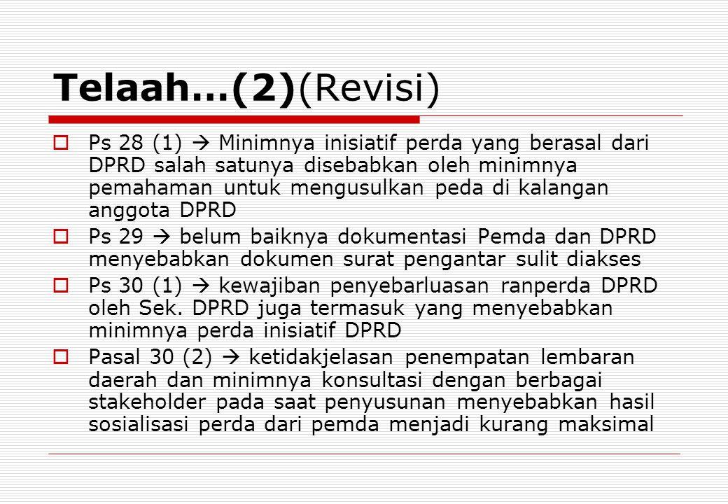Telaah…(2)(Revisi)  Ps 28 (1)  Minimnya inisiatif perda yang berasal dari DPRD salah satunya disebabkan oleh minimnya pemahaman untuk mengusulkan pe