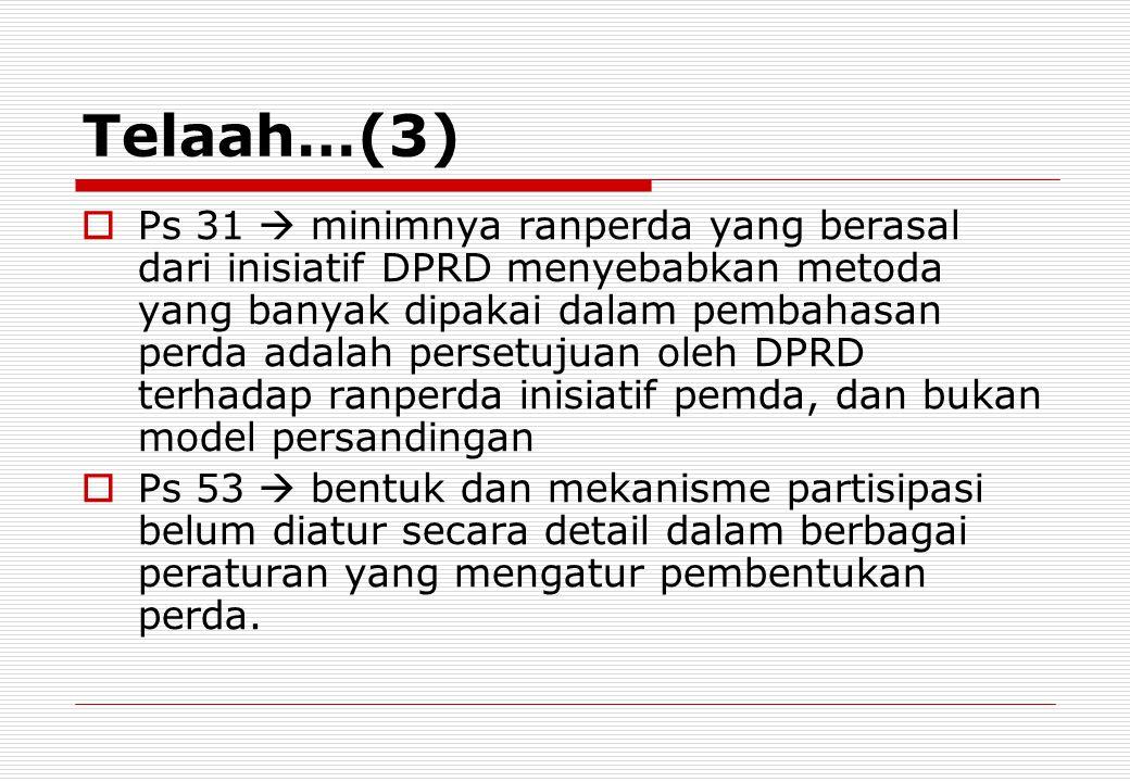 Telaah…(3)  Ps 31  minimnya ranperda yang berasal dari inisiatif DPRD menyebabkan metoda yang banyak dipakai dalam pembahasan perda adalah persetuju