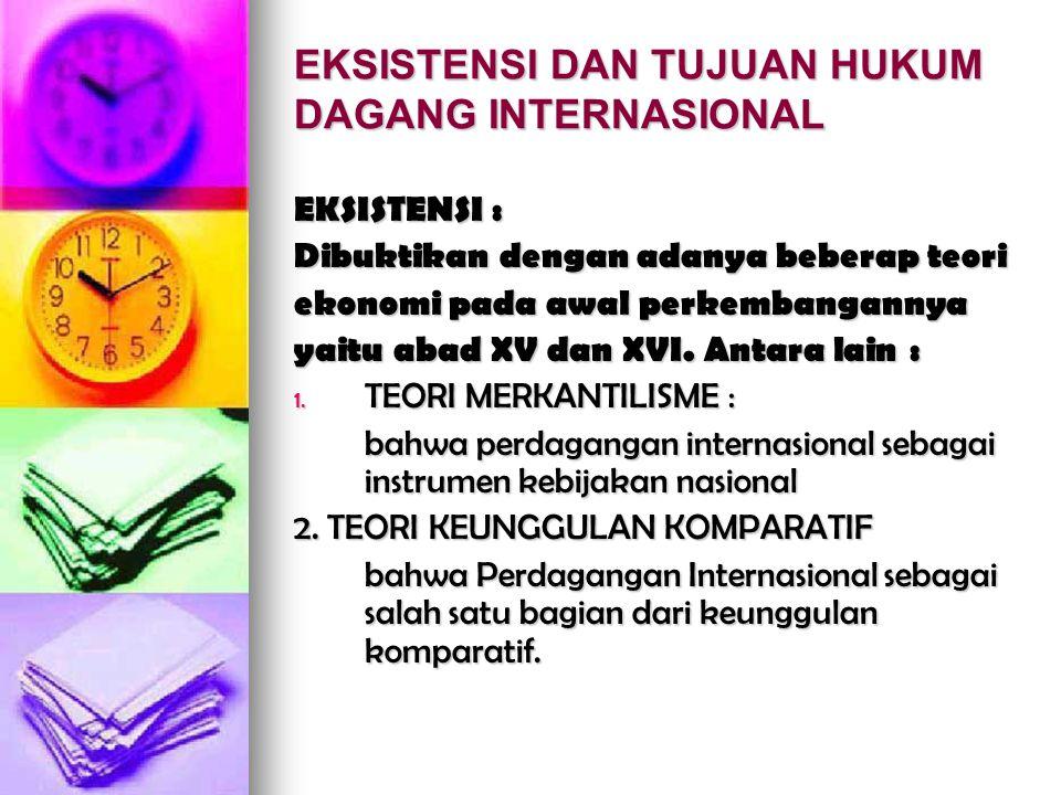 TUJUAN HUKUM PERDAGANGAN INTERNASIONAL (secara umum) 1.