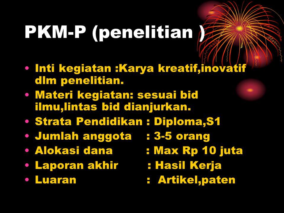 PKM-T (penerapan tehnologi) Inti kegiatan : Karya kreatif,inovatif dlm menciptakan karya teknologi.