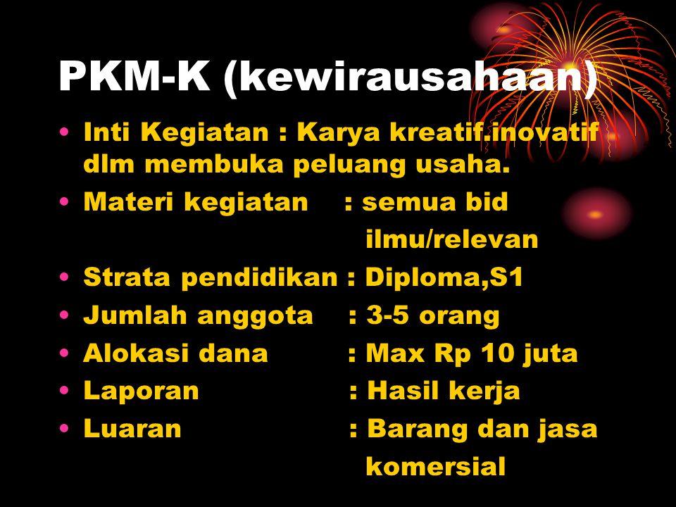 PKM-M( pengabdian pd masy) Inti kegiatan: Karya kreatif,inovatif dlm membantu masyarakat.