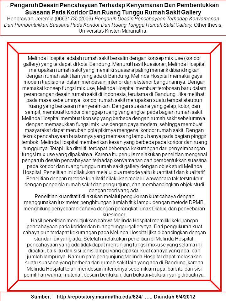 Pengaruh Desain Pencahayaan Terhadap Kenyamanan Dan Pembentukkan Suasana Pada Koridor Dan Ruang Tunggu Rumah Sakit Gallery Hendrawan, Jeremia (0663173) (2006) Pengaruh Desain Pencahayaan Terhadap Kenyamanan Dan Pembentukkan Suasana Pada Koridor Dan Ruang Tunggu Rumah Sakit Gallery.