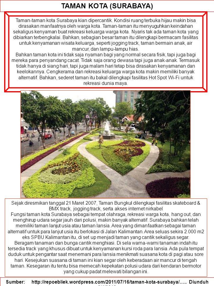 TAMAN KOTA (SURABAYA) Taman-taman kota Surabaya kian dipercantik.