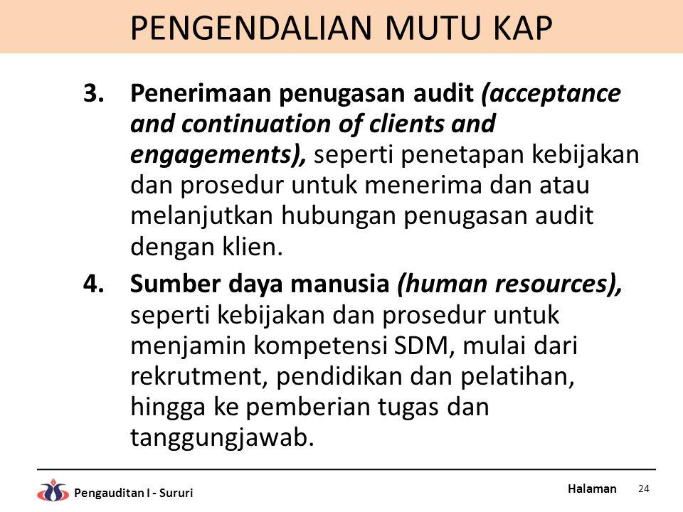Halaman Pengauditan I - Sururi PENGENDALIAN MUTU KAP 3.Penerimaan penugasan audit (acceptance and continuation of clients and engagements), seperti pe