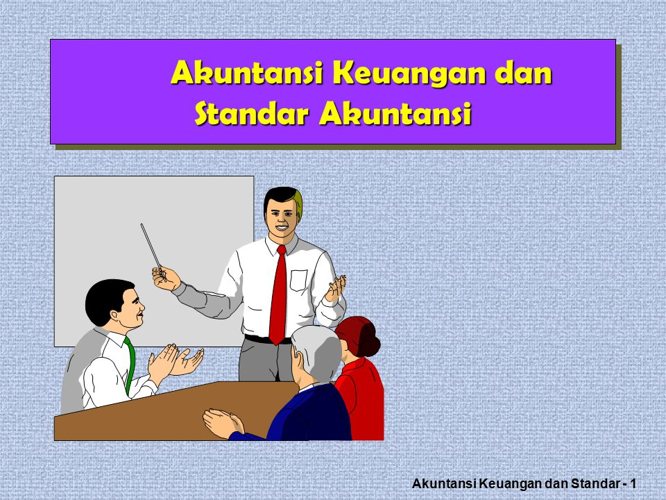 Akuntansi Keuangan dan Standar - 32 FASB Statements, Interpretations, and Staff Positions APB Opinions CAP Accounting Research Bulletins Category A (Most Authoritative) FASB Technical Bulletins AICPA Industry Audit and Accounting Guides AICPA Statements of Position Category B FASB Emerging Issues Task Force AICPA AcSEC Practice Bulletins Category C AICPA Accounting Interpretations Category D (Least Authoritative) FASB Implementation Guides Recognized Industry Practices House of GAAP Ref: Kieso Weygant ed 13