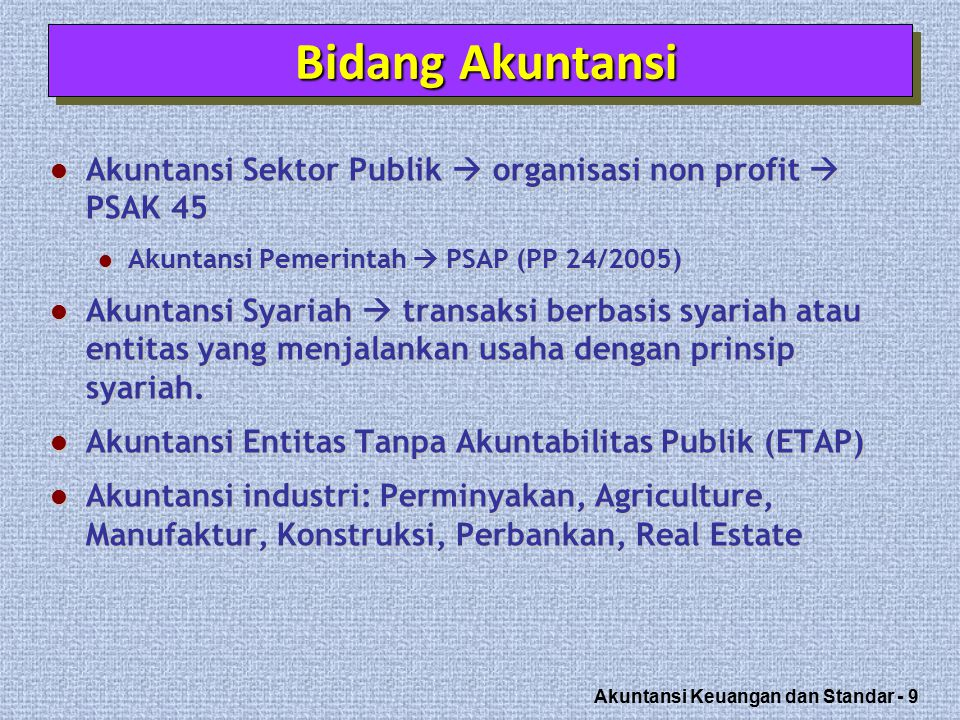 Akuntansi Keuangan dan Standar - 10 Pengukuran non-financial perlu dikembangkan dan dilaporkan untuk memberikan informasi tambahan kepada pemakai.