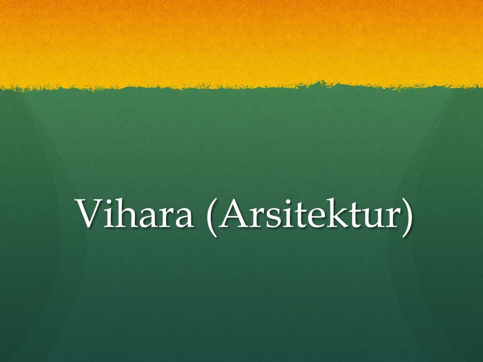 Vihara (Arsitektur) Vihara (Arsitektur)