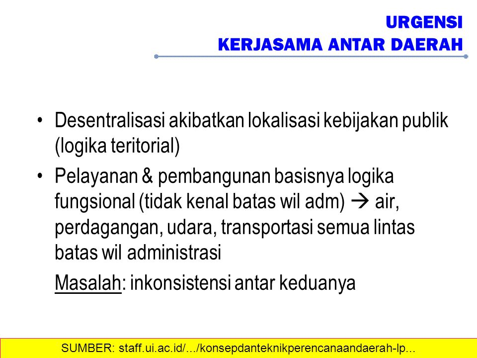 "B. UU 26/2007 tentang Penataan Ruang … Lanjutan Pasal 47 (ayat 1) ""Penataan Ruang Kawasan Perkotaan yang Mencakup 2 (dua) atau lebih wilayah Kab/Kota"