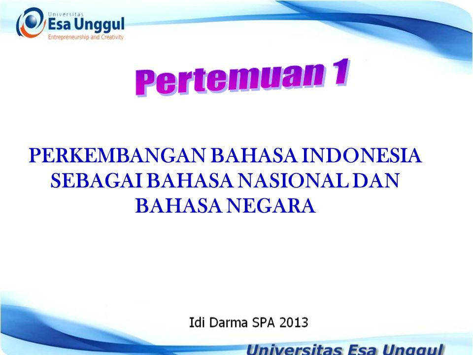 PERKEMBANGAN BAHASA INDONESIA SEBAGAI BAHASA NASIONAL DAN BAHASA NEGARA