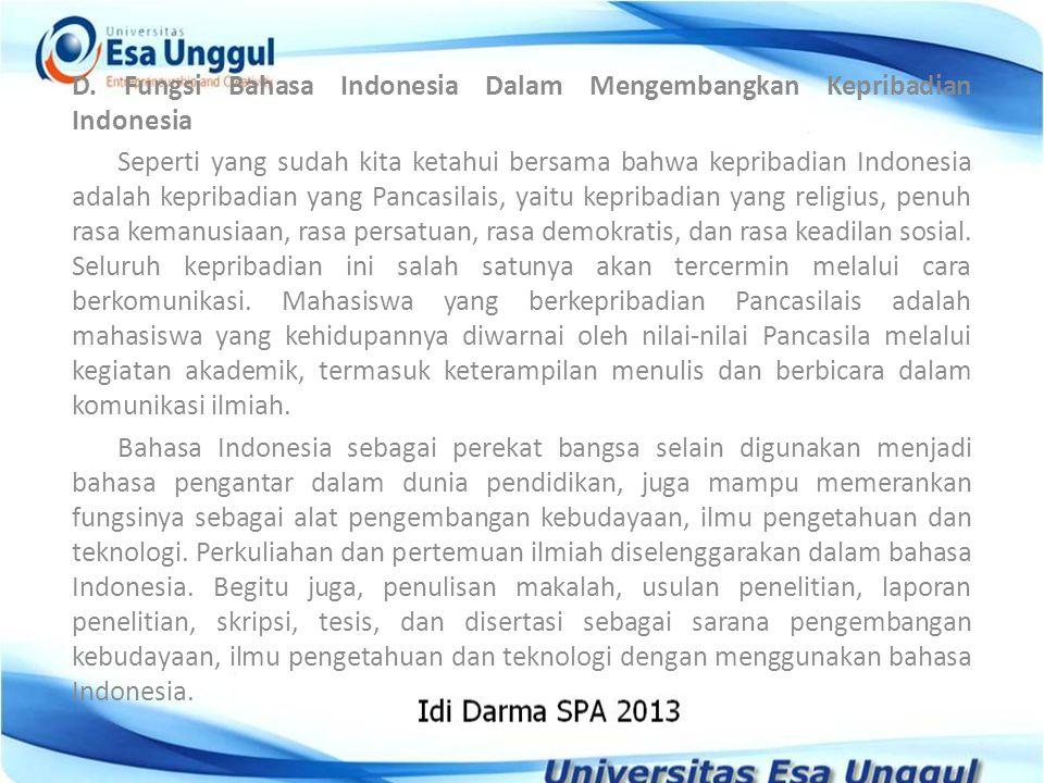 D. Fungsi Bahasa Indonesia Dalam Mengembangkan Kepribadian Indonesia Seperti yang sudah kita ketahui bersama bahwa kepribadian Indonesia adalah keprib