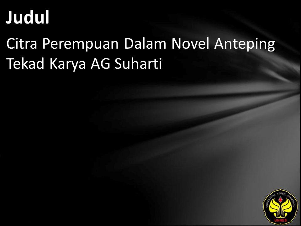 Judul Citra Perempuan Dalam Novel Anteping Tekad Karya AG Suharti