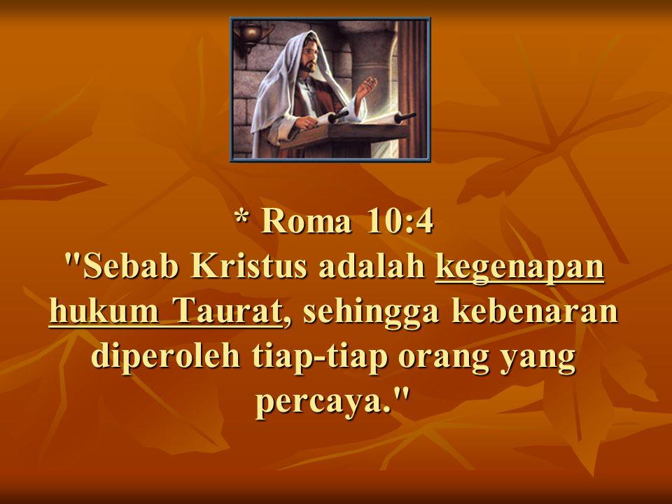 * Roma 10:4