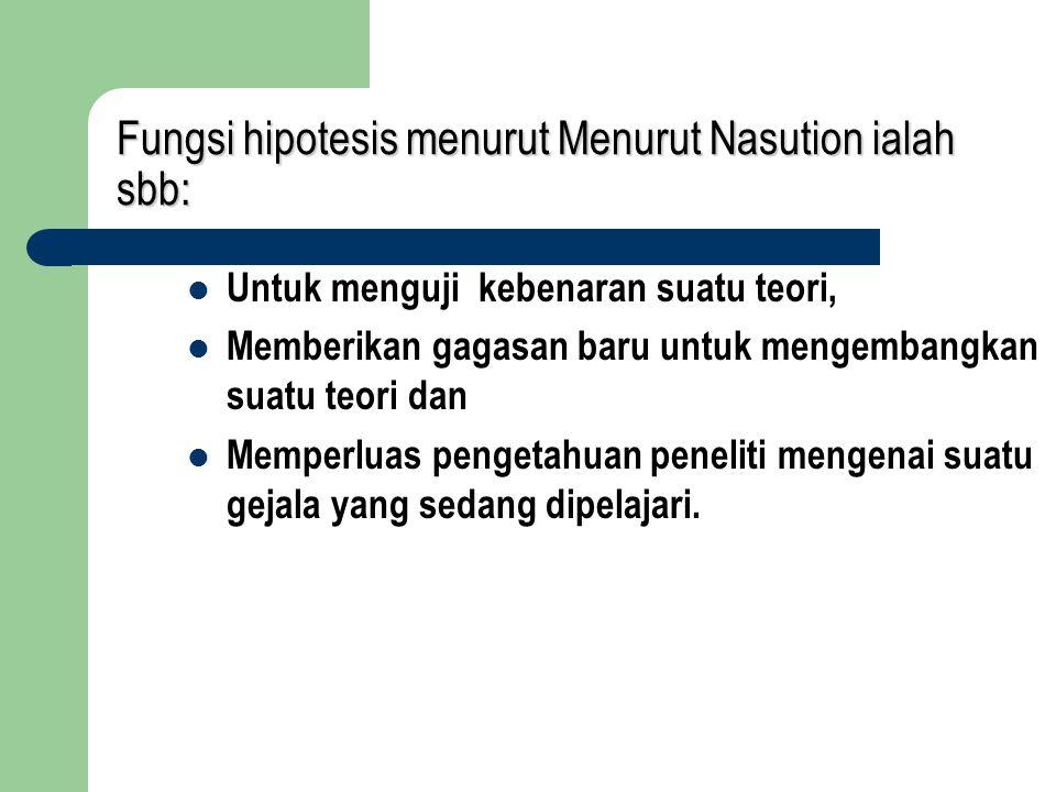 Hipotesis penelitian Hipotesis penelitian ialah Hipotesis yang kita buat dan dinyatakan dalam bentuk kalimat.
