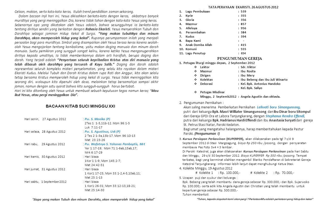 """""""Siapa yang makan Tubuh dan minum DarahKu, akan memperoleh hidup yang kekal"""" PENGUMUMAN GEREJA 1. Petugas liturgi minggu depan, 2 September 2012  Lek"""