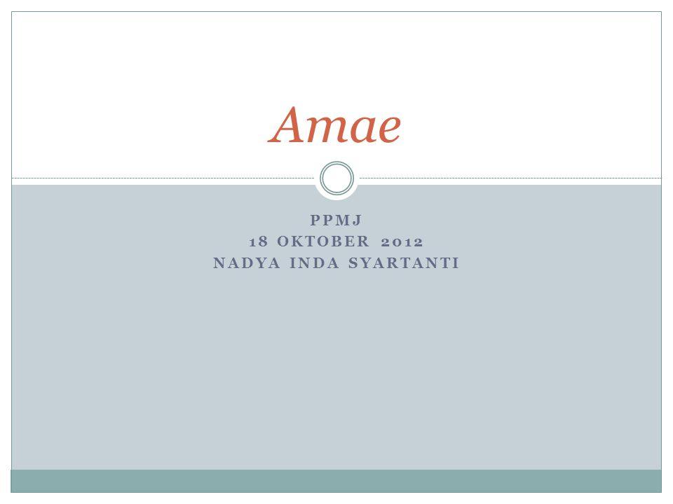PPMJ 18 OKTOBER 2012 NADYA INDA SYARTANTI Amae