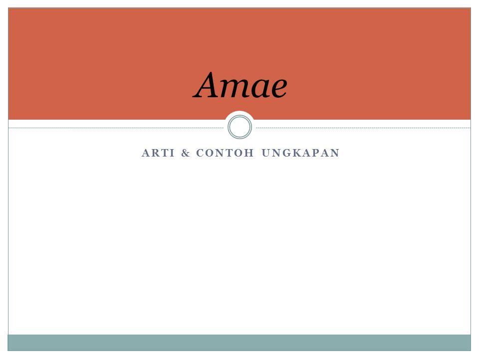ARTI & CONTOH UNGKAPAN Amae