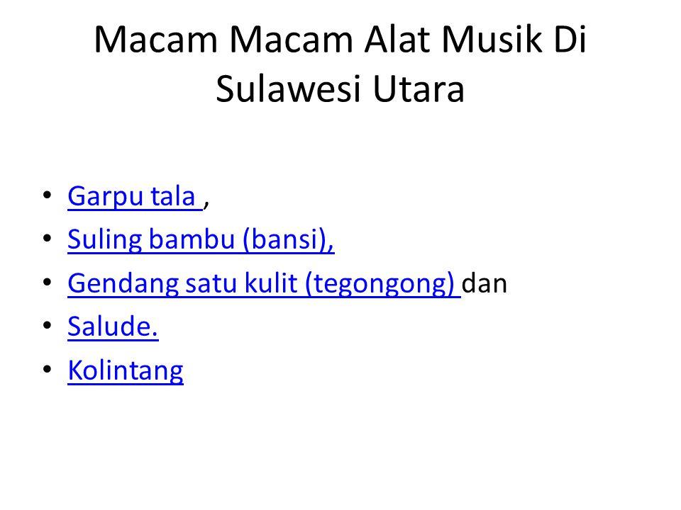 Macam Macam Alat Musik Di Sulawesi Utara Garpu tala, Garpu tala Suling bambu (bansi), Suling bambu (bansi), Gendang satu kulit (tegongong) dan Gendang